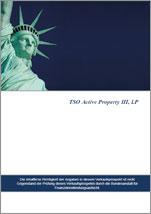 TSO Active Property III, LP - Unterlagen kostenlos und unverbindlich anfordern